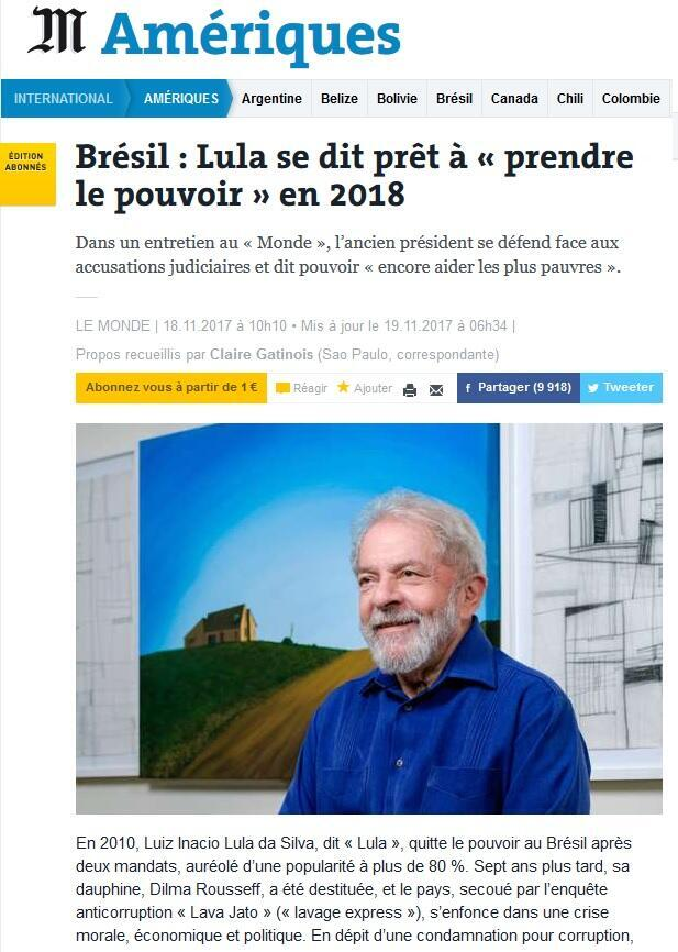 A entrevista com o ex-presidente Lula é publicada na edição impressa do Le Monde datada de 19 e 20 de novembro de 2017.