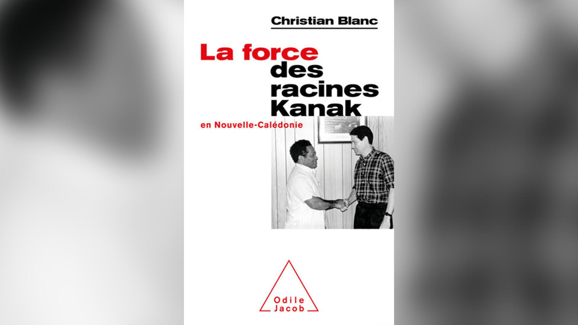 «La force des racines Kanak en Nouvelle-Calédonie», par Christian Blanc.
