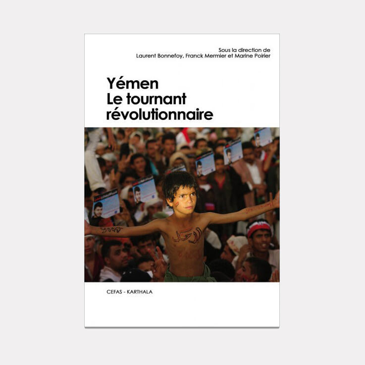 <i><b>Yémen, le tournant révolutionaire, </i></b>publié chez Karthala. Collection : Hommes et sociétés.