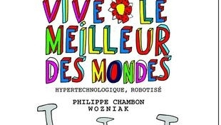 Vive le Meilleur des Mondes, Philippe Chambon, dessinateur Wozniak.