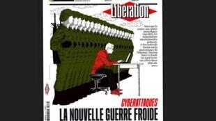Os ataques cibernéticos como armas de guerra é a manchete do jornal Libération desta segunda-feira (12).