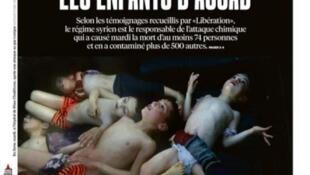 Manchete do jornal Libération desta quinta-feira (6) sintetiza o horror vivido pelos sírios, vítimas do ataque químico que matou 86 civis, entre eles 30 crianças em uma cidade do norte da Síria.