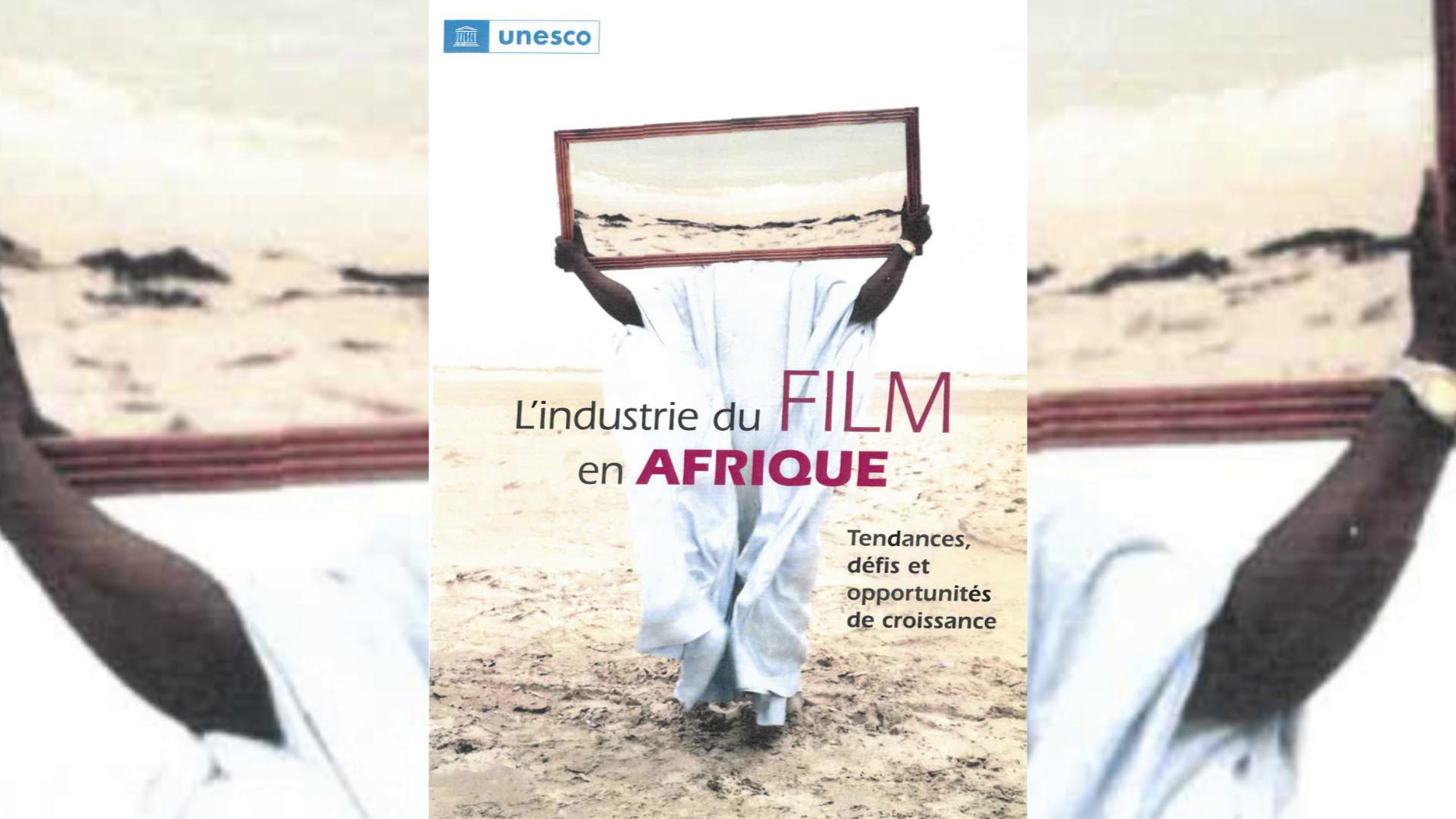 Couverture du rapport de l'Unesco : « L'industrie du film en Afrique. Tendances, défis et opportunités de croissance », publié en octobre 2021.    © Unesco