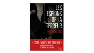 Couverture du livre «Les espions de la terreur» de Matthieu Suc.