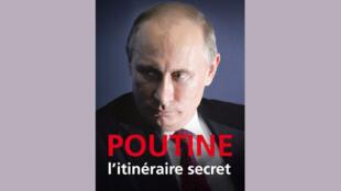 <i>Poutine, l'itinéraire secret, </i>, publié aux éditions du Rocher.