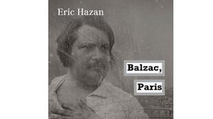 «Balzac, Paris», aux Editions la Fabrique.
