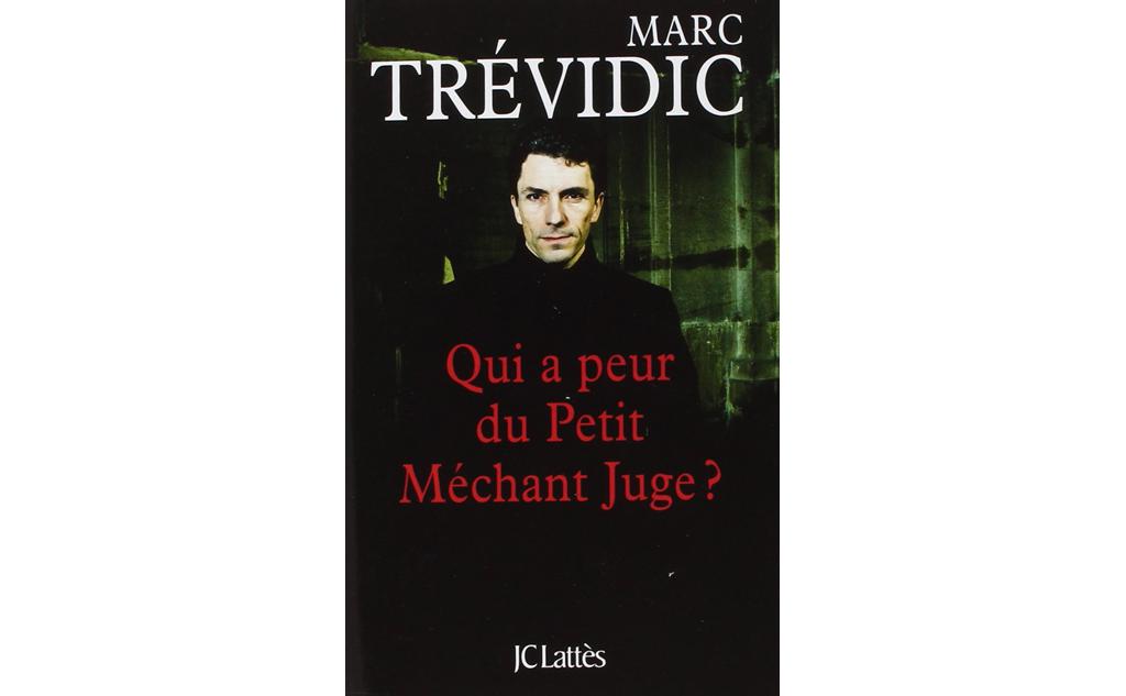 «Qui a peur du Petit Méchant Juge ?», de Marc Trévidic.