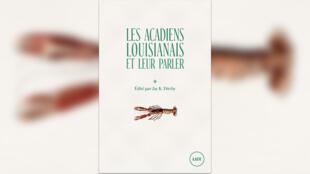 Couverture Les Acadiens louisianais et leur parler - éditions Lux