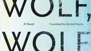 Première de couverture de « Wolf Wolf » de Eben Venter.