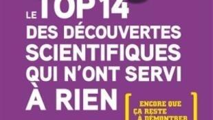 « Le top 14 des découvertes scientifiques qui n'ont servi à rien ».