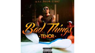 «Bad things», la nouvelle chanson de l'artiste camerounais Tenor.