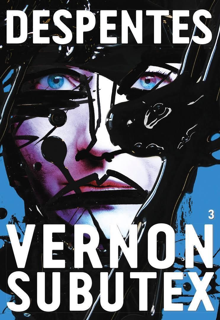 «Vernon Subutex 3», de Virginie Despentes.