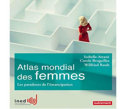 Couverture du livre « Atlas mondial des femmes, les paradoxes de l'émancipation » de Wilfried Rault.