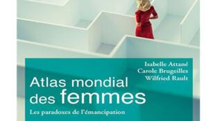 Couverture du livre «Atlas mondial des femmes, les paradoxes de l'émancipation» de Wilfried Rault.