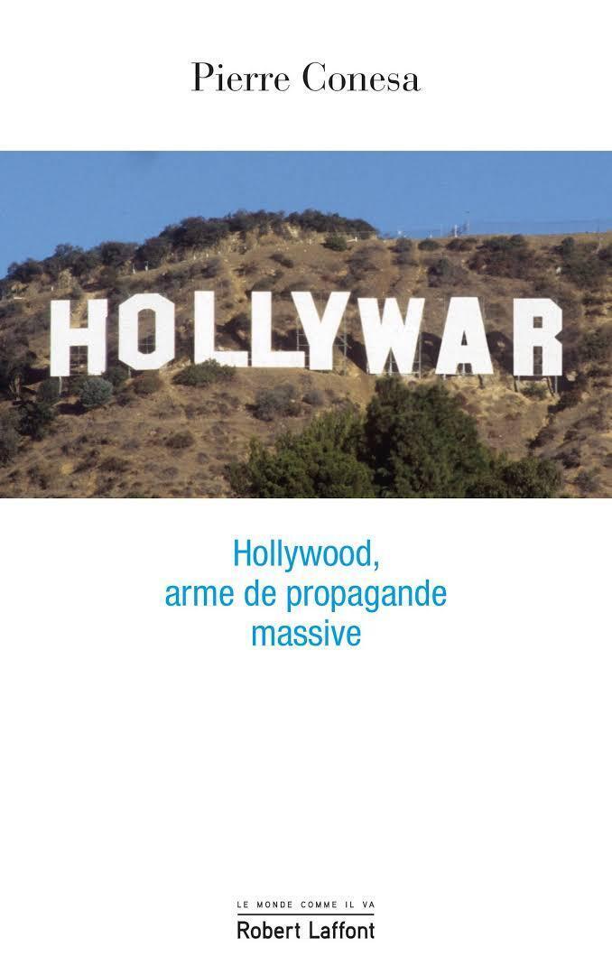 Couverture du livre « Hollywar. Hollywood arme de propagande massive » de Pierre Conesa.