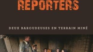 «Profession reporters», par Manon Quérouil-Bruneel et Véronique de Viguerie.