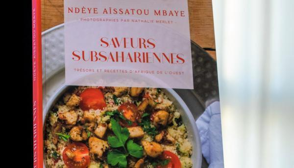 """Couverture du livre """"Saveurs subsahariennes, trésors et recettes d'Afrique de l'Ouest"""". Photographies de Nathalie Merlet."""