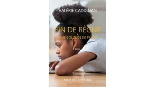 «Fin de Règne - Anne Solitude de France», un roman de Valérie Cadignan.