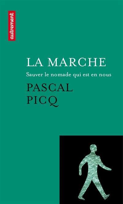 « La marche », de Pascal Picq.
