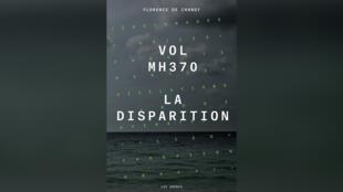 Vol MH370 la disparition - Florence de Changy