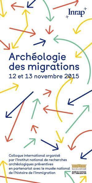 Colloque «Archéologie des migrations», les 12 et 13 novembre 2015, au Musée de l'Histoire de l'Immigration à Paris.