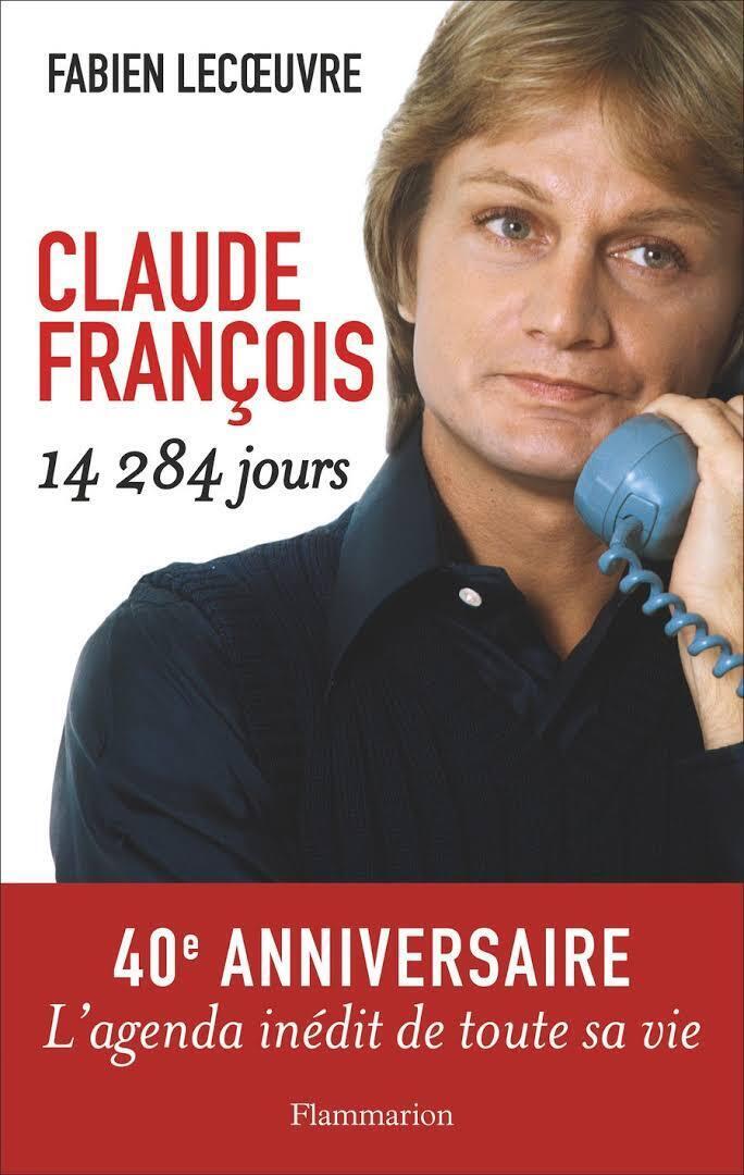 Couverture du livre de Fabien Lecoeuvre, «Claude François 14 284 jours».