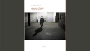 <i>L'ennemi de l'Intérieur, </i> de François Pesant et Alexandra Geneste, est publié aux Editions Neus.