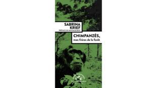 «Chimpanzés mes frères de la forêt», de Sabrina Krief. Préface de Nathalie Baye.