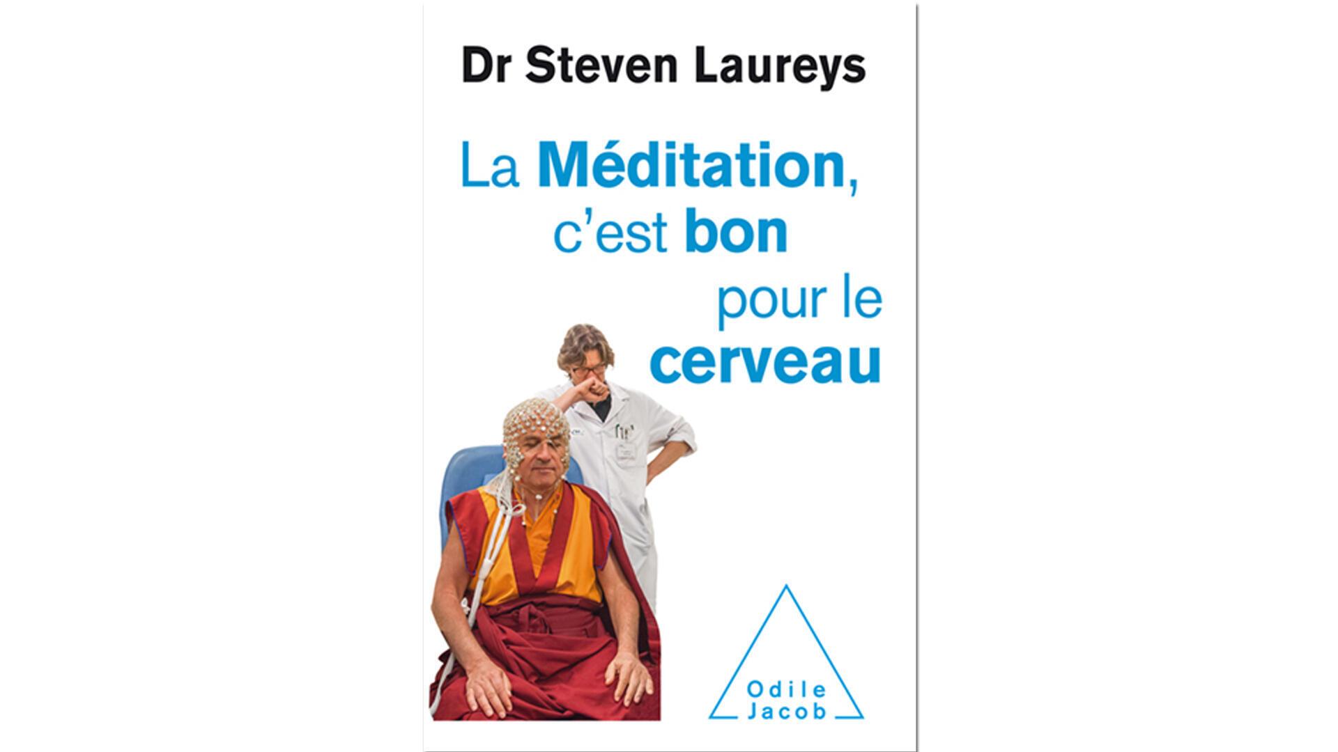 «La méditation, c'est bon pour le cerveau», du Dr Steven Laureys.