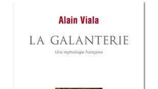 «La galanterie, une mythologie française», d'Alain Viala.
