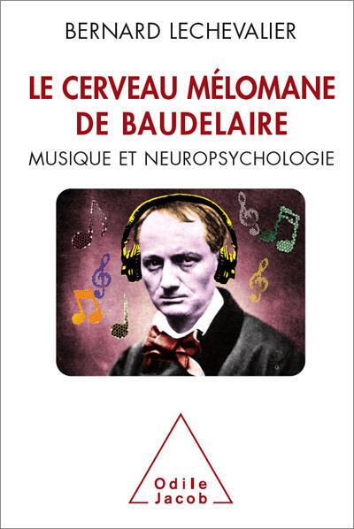 """""""Le cerveau mélomane de Baudelaire"""" de Bernard Chevalier"""
