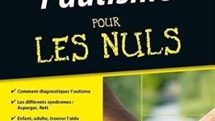 «Comprendre l'autisme pour les nuls», de Stephen Shore et adapté en français par Josef Schovanec.