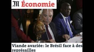 O jornal Le Monde desta terça-feira (21) traz matéria repercutindo as revelações da Operação Carne Fraca no Brasil.