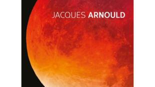 «La lune m'a dit...», de Jacques Arnould.