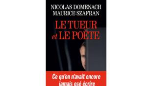 «Le tueur et le poète», de Nicolas Domenach et Maurice Szafran.