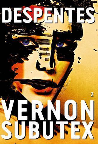 Virginie Despentes es hija del rock y una de las autoras más rebeldes de la literatura francesa.