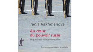 «Au cœur du pouvoir russe», par Tania Rakhmanova