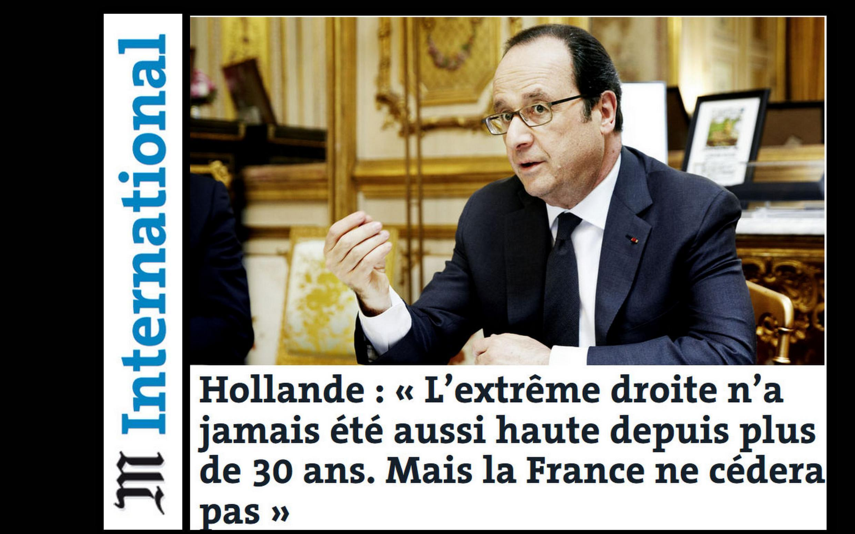 """""""A ameaça de vitória de Marine Le Pen existe, mas a França não vai ceder"""", disse François Hollande em entrevista ao jornal Le Monde."""