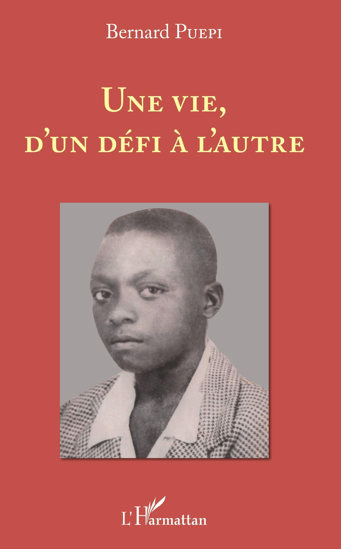 La première de couverture d'«Une vie, d'un défi à l'autre» aux Éditions L'Harmattan.