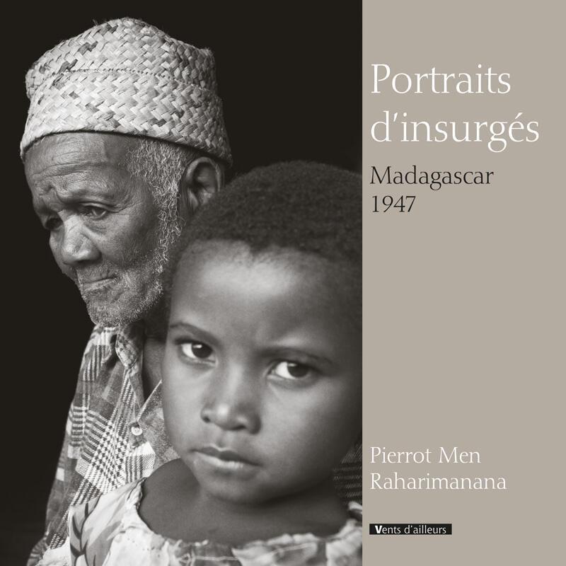 Portraits d'insurgés Madagascar 1947