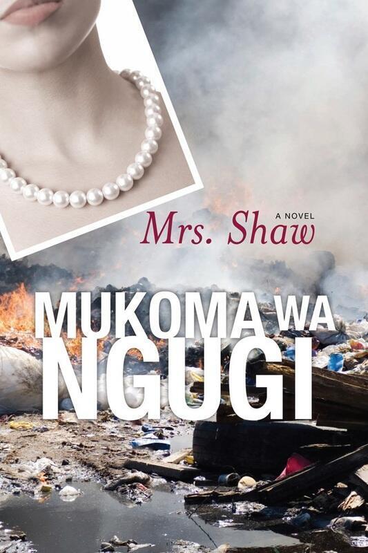 Mrs. Shaw by Mukoma Wa Ngugi