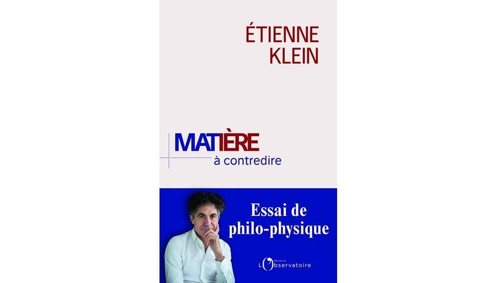 """Couverture du livre d'Etienne Klein """"Matière à contredire"""""""