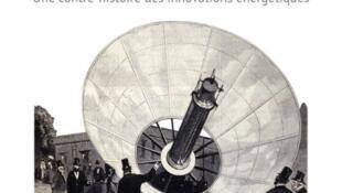 La couverture du livre «Rétrofutur, une contre-histoire des innovations énergétiques» aux éditions Buchet/Chastel, rédigé par Cédric Carles, Thomas Ortiz et Eric Dussert.
