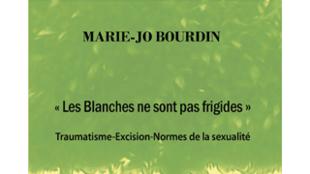 <i>Les Blanches ne sont pas frigides</i>, par Marie-Jo Bourdin.