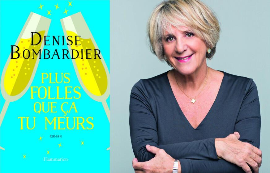 La romancière québécoise Denise Bombardier revient avec «Plus folles que ça tu meurs» paru chez Flammarion.