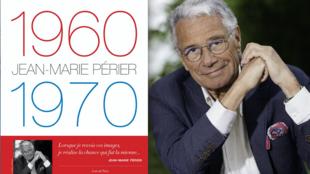 Photographie portrait de Jean-Marie Périer et couverture de son ouvrage «1960-1970», collection «Loin de Paris». Éditions Privat et Jean-Marie Périer.