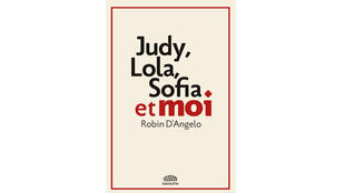 «Judy, Lola, Sofia et moi», Robin d'Angelo.