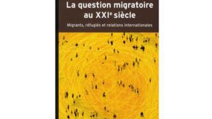Couverture du livre de Catherine Withol de Wenden «La question migratoire au XXIe siècle», édité aux Presses de Sciences Po.