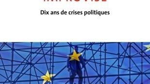 La première de couverture de «Quand l'Europe improvise, 10 ans de crises politiques» aux éditions Gallimard.
