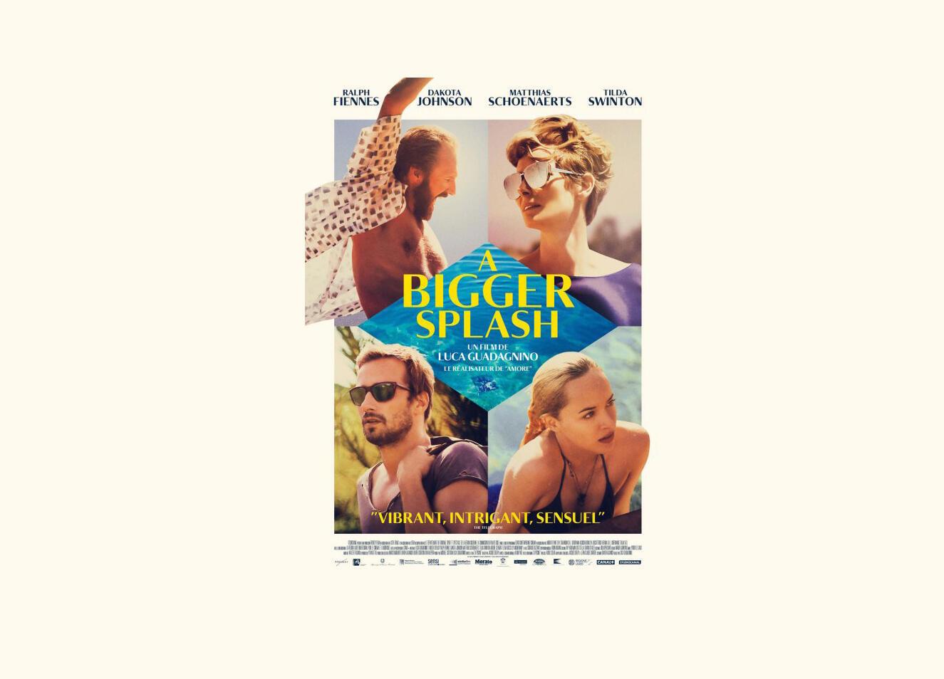 L'affiche du film  franco-italien « A bigger splash »  coproduit et réalisé par Luca Guadagnino